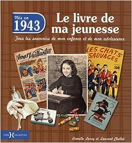 Amazon Fr 1943 Le Livre De Ma Jeunesse Laurent Chollet