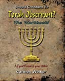 Should Christians be Torah Observant? - The Workbook