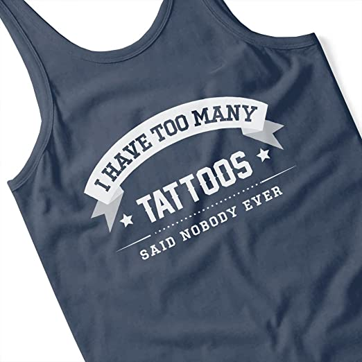 Coto7 I Have Too Many Tattoos Said Nobody Ever Men's Vest: Amazon.de:  Bekleidung