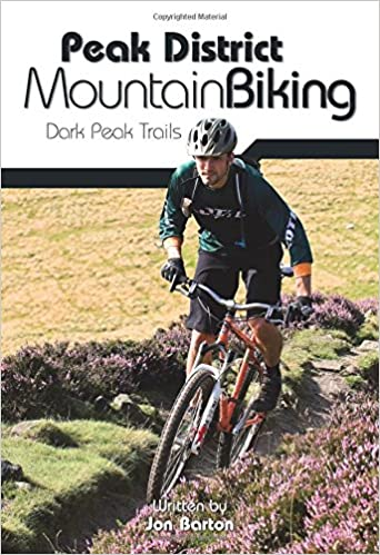 69b5592c212 Peak District Mountain Biking: Dark Peak Trails: Amazon.co.uk: Jon ...