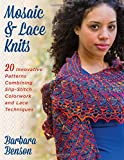 Mosaic & Lace Knits: 20 Innovative Patterns Combining Slip-Stitch Colorwork and Lace Techniques