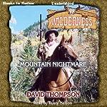 Mountain Nightmare: Wilderness Series, Book 29   David Thompson