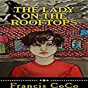 The Lady on the Rooftops Audiobook by Francis CoCo Narrated by Kevin Iggens