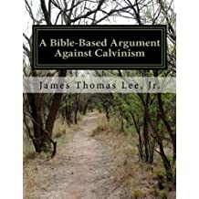 A Bible-Based Argument Against Calvinism