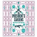 The President's Gardens Audiobook by Muhsin Al-Ramli, Luke Leafgren - translator Narrated by Peter Noble