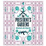 The President's Gardens   Muhsin Al-Ramli,Luke Leafgren - translator