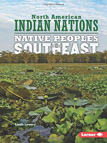 Native Peoples Of The Southeast (North American Indian Nations)