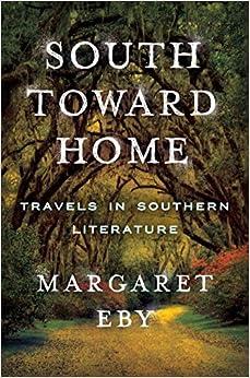 ^BETTER^ South Toward Home: Travels In Southern Literature. senalar fundada lrene Facebook ADAPTER input piance