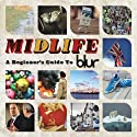 Blur - Midlife: a Beginner's Guide to Blur [Audio CD]<br>$699.00