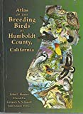 Atlas of the Breeding Birds of Humboldt County, California 9780976038009