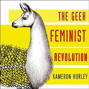 Geek Feminist Revolution Hörbuch