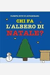 Chi fa l'albero di Natale?: Prepariamolo insieme! (Italian Edition) Kindle Edition