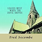 Leaves Must When the Devil Drives | Fred Secombe