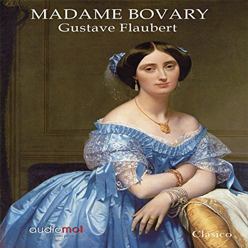 Madame Bovary [Spanish Edition] by Audiomol