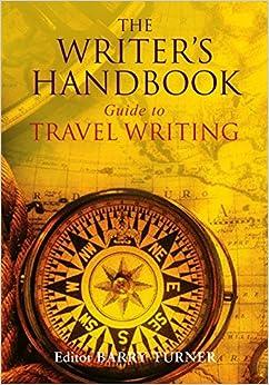 The Writer's Handbook Guide to Travel Writing