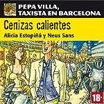 Cenizas calientes: Pepa Villa, taxista en Barcelona [Villa Pepa, a taxi driver in Barcelona] | Alicia Estopiñá,Neus Sans