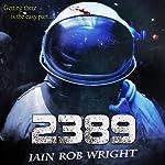 2389: A Space Horror Novel | Iain Rob Wright
