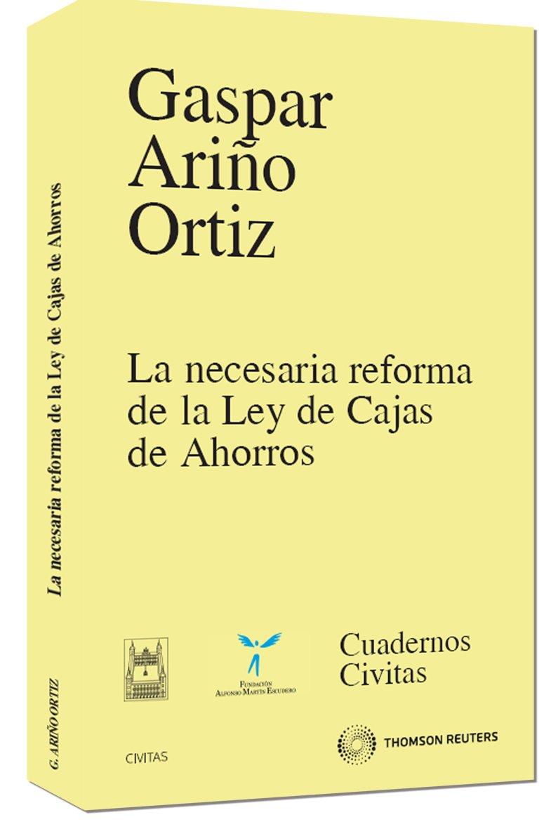 La necesaria reforma de la ley de cajas de ahorros Cuadernos: Amazon.es: Gaspar Ariño Ortíz: Libros
