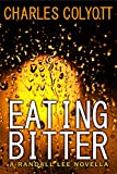 Eating Bitter (The Randall Lee Mysteries)