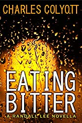 Eating Bitter (The Randall Lee Mysteries Book 4)