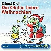 Die Olchis feiern Weihnachten | Erhard Dietl