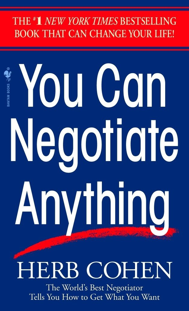 You Can Negotiate Anything The Worlds Best Negotiator Tells You