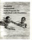 Designing Instructional Swim Programs for Individuals with Disabilities, Carter, Marcia J. and Dolan, Mary A., 0883145596