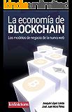 La economía de blockchain: Los modelos de negocio de la nueva web
