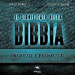 Il Significato della Bibbia: Profezie e promesse | Ernest Holmes,Fletcher Harding