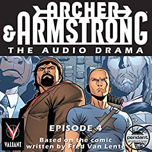 Archer and Armstrong #4 Hörbuch