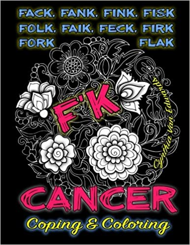F K Cancer Coping Coloring The Adult Coloring Book Full