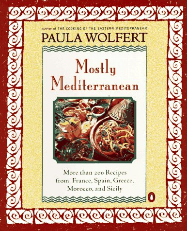 Books : Mostly Mediterranean: More than 200 Recipes from France, Spain, Greece, Morocco, and Sicily