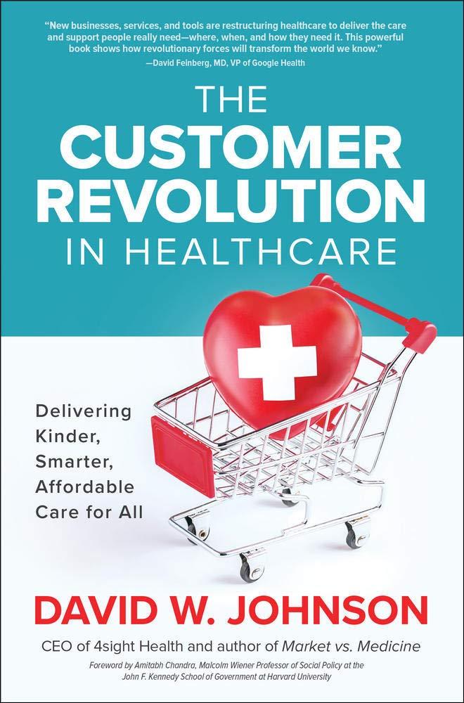 The Customer Revolution in Healthcare: Delivering Kinder, Smarter, Affordable Care for All: Amazon.es: Johnson, David: Libros en idiomas extranjeros