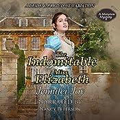 The Indomitable Miss Elizabeth: A Meryton Mystery, Book 2   Jennifer Joy