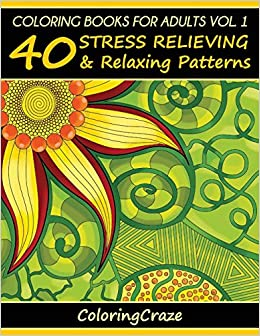 soothing patterns volume 1 an adult coloring book
