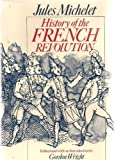 History of the French Revolution, Michelet, Jules, 0226523330