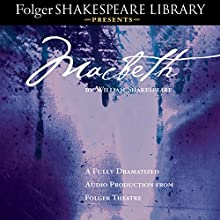 Macbeth: Fully Dramatized Audio Edition Hörspiel von William Shakespeare Gesprochen von:  full cast