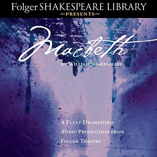 Macbeth: Fully Dramatized Audio Edition