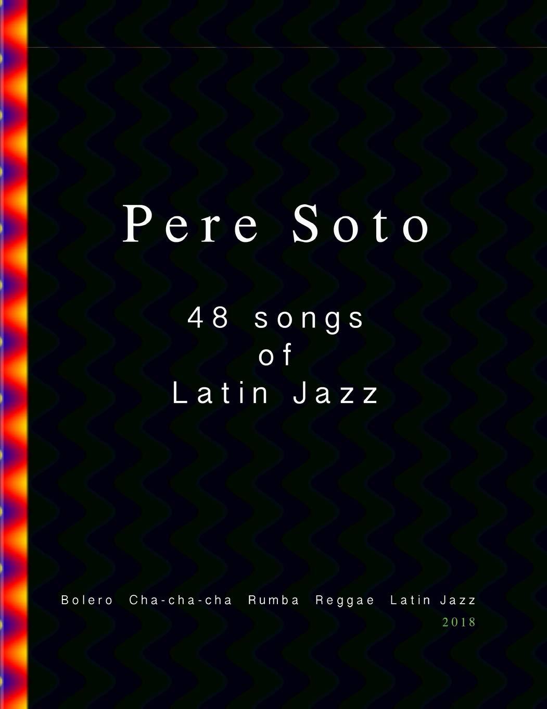 Pere Soto 48 latin Jazz: Volume 14 (Jazz series): Amazon co