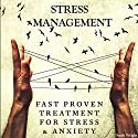 Stress Management: Fast Proven Treatment for Stress & Anxiety Audiobook by Sarah Wright Narrated by Rachel Perry