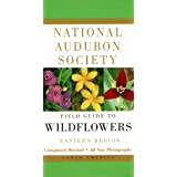 National Audubon Society Field Guide to North American Wildflowers--E: Eastern Region - Revised Edition (National Audubon Soc