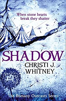 Shadow (The Romany Outcasts Series, Book 2) by [Whitney, Christi J.]
