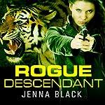Rogue Descendant: Nikki Glass, Book 3 | Jenna Black