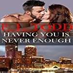 Having You Is Never Enough: Forever and Ever #4 | E. L. Todd