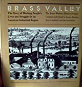 Brass Valley: The Story of Working People's Lives and Struggles in an Industrial Region
