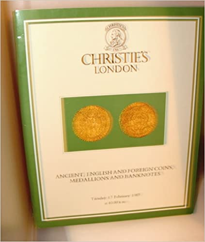 Read Ancient, English and Foreign Coins, Medallions, Banknotes and Books (Christie's of London Catalogue) PDF, azw (Kindle), ePub