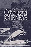 Otherworld Journeys: Accounts of Near-Death Experience in Medieval and Modern Times: Accounts of Near Death Experience in Mediaeval and Modern Times