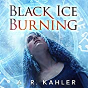 Black Ice Burning: Pale Queen Series, Book 3 | A. R. Kahler