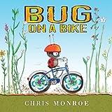 Bug on a Bike (Carolrhoda Picture Books)
