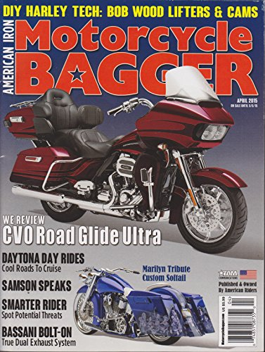American Iron Motorcycle Bagger Magazine April 2015